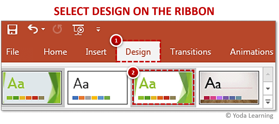Select Design on the Ribbon