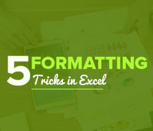 Excel Tricks to Format Cells