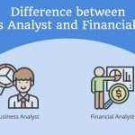 Difference between Business Analyst and Financial Analyst - Business Analyst vs Financial Analyst